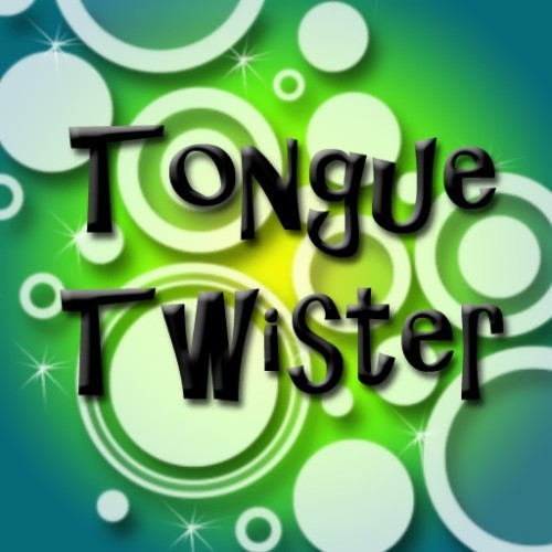 Terrible Tongue Twisters